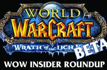 Wrath of the Lich King Beta weekend coverage roundup