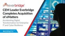 Critical Event Management (CEM) Leader Everbridge Completes Acquisition of xMatters to Accelerate Digital Transformation for Enterprise IT and Cyber Resilience