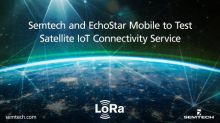 Semtech and EchoStar Mobile to Test Satellite IoT Connectivity Service Integrated With LoRaWAN®