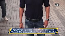 Ajay Devgn organised special trailer preview of 'Tanhaji'