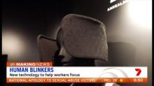 New 'human blinkers' technology to help workers focus