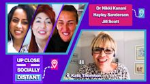 Jill Scott, Dr Nikki Kanani and Hayley Sanderson chat to Kate Thornton on Up Close and Socially Distant