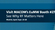 MACOM to Showcase Industry-Leading RF and Microwave Portfolio at EuMW 2018