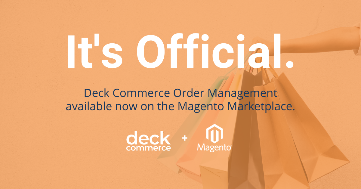 Deck Commerce Launches Order Management Extension for Magento to Empower DTC Retailers
