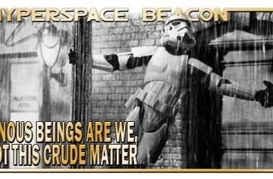 Hyperspace Beacon: Luminous beings are we, not this crude matter