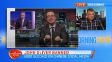 John Oliver banned from Chinese social media