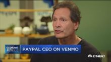 Paypal CEO: Shouldn't expect Venmo to be profitable in next one, two quarters
