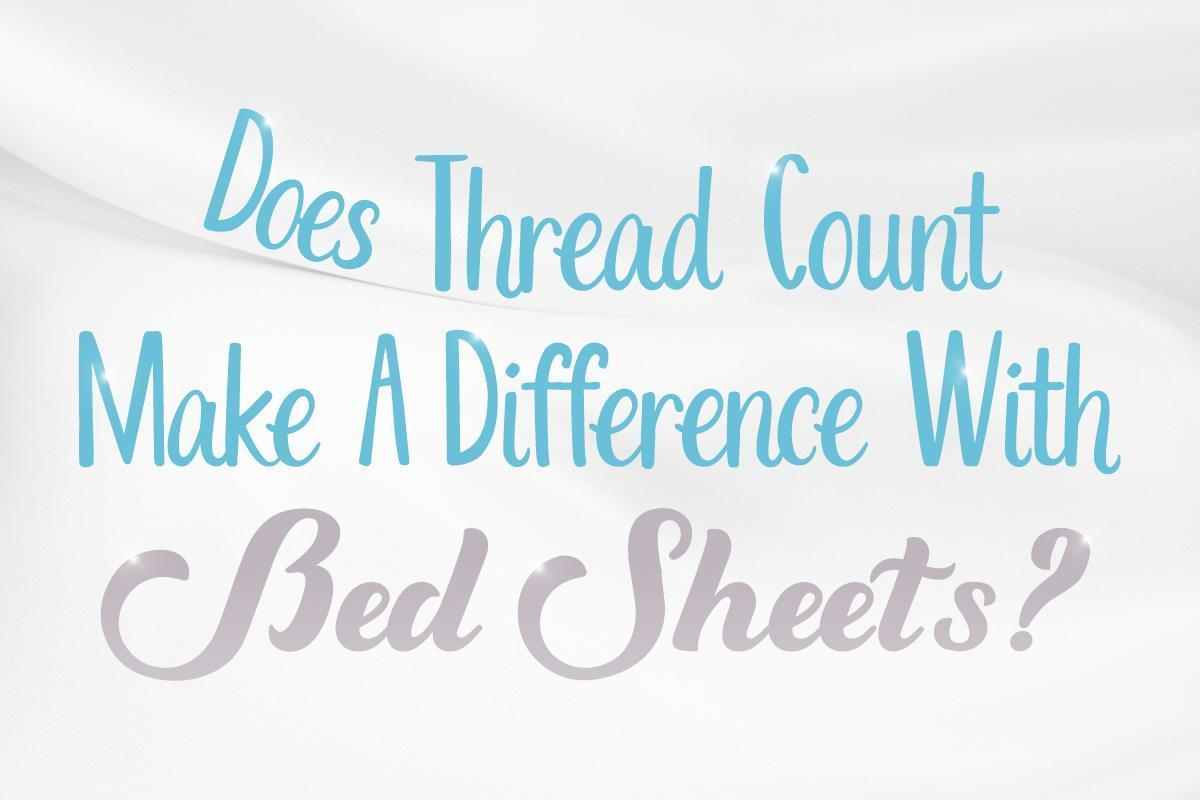 Does Thread Count Make A Difference With Bed Sheets Video
