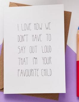 """Who said that Mother's Day was time for love and togetherness? As <a href=""""http://www.notonthehighstreet.com/heidinicole/product/favourite-child-mothers-fathers-day-card"""" target=""""_blank"""">this card</a> clearly demonstrates, sibling rivalry never sleeps."""