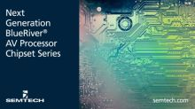 Semtech Launches Next Generation BlueRiver® AV Processor Chipset Series for SDVoE™ Applications