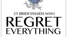 25 Bridesmaids Who Regret Everything