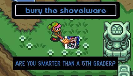 Bury the Shovelware: Are You Smarter than a 5th Grader?