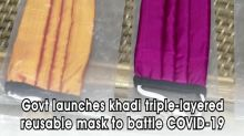 Govt launches khadi triple-layered reusable mask to battle COVID-19