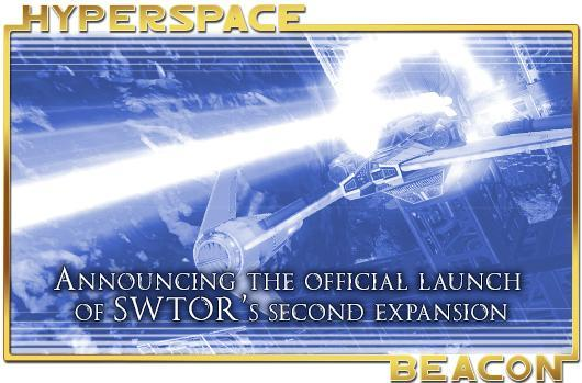 Hyperspace Beacon: The official launch of SWTOR's second expansion