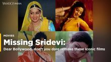 Dear Bollywood, don't you dare remake these iconic Sridevi films