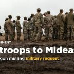 Officials: Pentagon mulling military request to send 5,000 troops to Middle East
