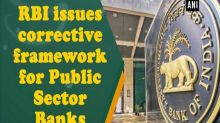 RBI issues corrective framework for Public Sector Banks