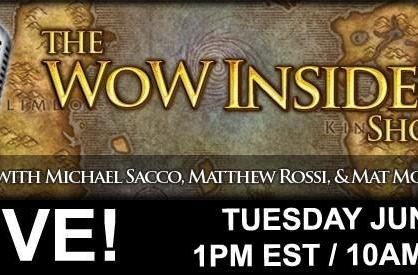 The WoW Insider Show LIVE! on Tuesday, June 28