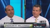 Debate It: Wells Fargo vs. JPMorgan
