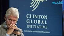 Bill Clinton Defends Foundation's Foreign Money