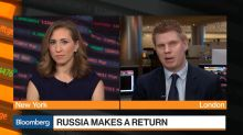 Why Investors Are 'Dipping Their Toes' Into Russia, EM