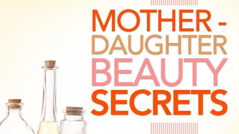 Mother-Daughter Beauty Secrets