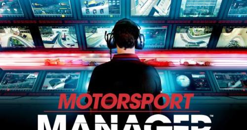 F1 - Jeux vidéo - Motorsport Manager en essai libre cette semaine