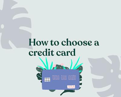 How to choose the best credit card: Factors to consider