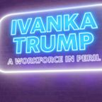 Yahoo Finance Presents: Ivanka Trump - A Workforce in Peril
