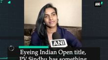Eyeing Indian Open title, PV Sindhu has something new up her sleeve