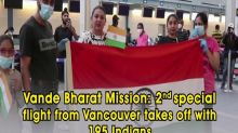Vande Bharat Mission: 2nd special flight from Vancouver takes off with 195 Indians