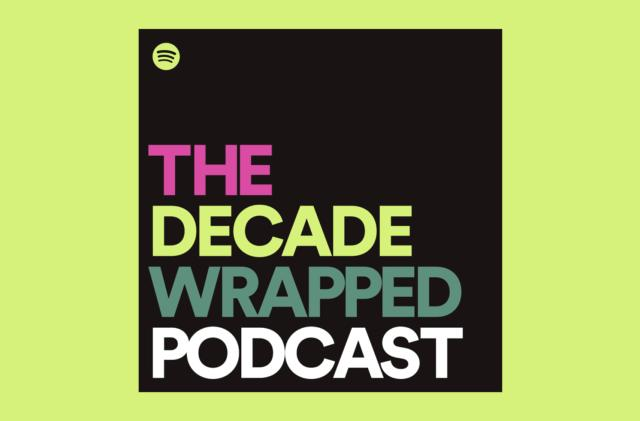 Spotify recaps 10 years of pop music in 'The Decade Wrapped' podcast