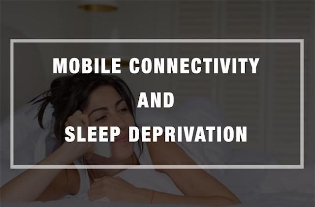 Mobile Connectivity and Sleep Deprivation