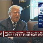Trump: Obamacare subsidies were a gift to insurance compa...