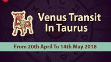 Venus Transit 2018: Venus In Taurus – Effects On 12 Moon Signs