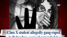 Class X student allegedly gang-raped in Dehradun, accused remanded in 14-day judicial custody