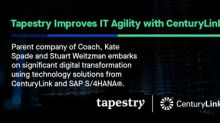 Tapestry Drives Improved Agility Leveraging CenturyLink's Extensive IT Services Expertise