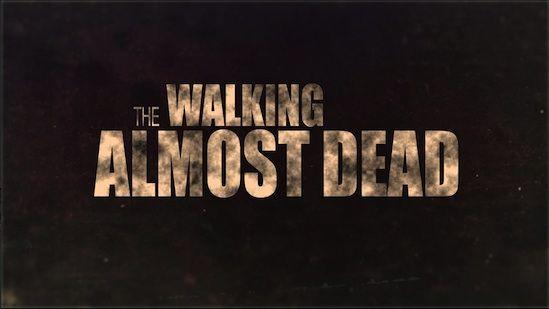 The Walking Almost Dead