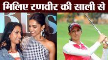 Deepika - Ranveer's Wedding: Meet Ranveer's sister in law Anisha Padukone