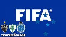 TROPEIRÃOCAST - FIFA e Cruzeiro: relação de amor ou ódio?