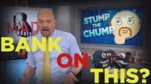 Cramer Remix: The catalyst for this bank stock should create tremendous value