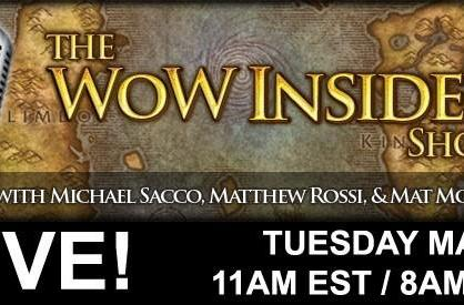 The WoW Insider Show LIVE! on Tuesday, May 31