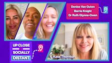 Denise van Outen, Dr Ruth Glynne-Owen and Barrie Knight chat to Kate Thornton on Up Close and Socially Distant