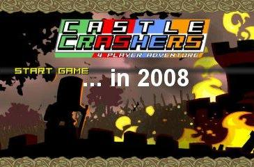 Castle Crashers gets bumped into 2008