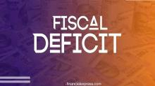 What is Fiscal Deficit?