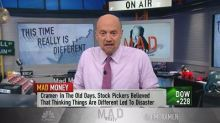 Cramer: 'This time it's different' can actually make you ...