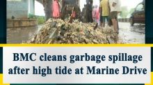 BMC cleans garbage spillage after high tide at Marine Drive