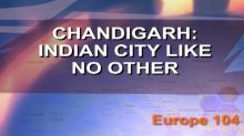 Chandigarh: Indian city like no other