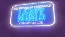 Yahoo Finance Presents: The Future of Pharmacy - CVS Health CEO Larry Merlo