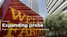 WSJ: Fed investigation into Wells Fargo broadens